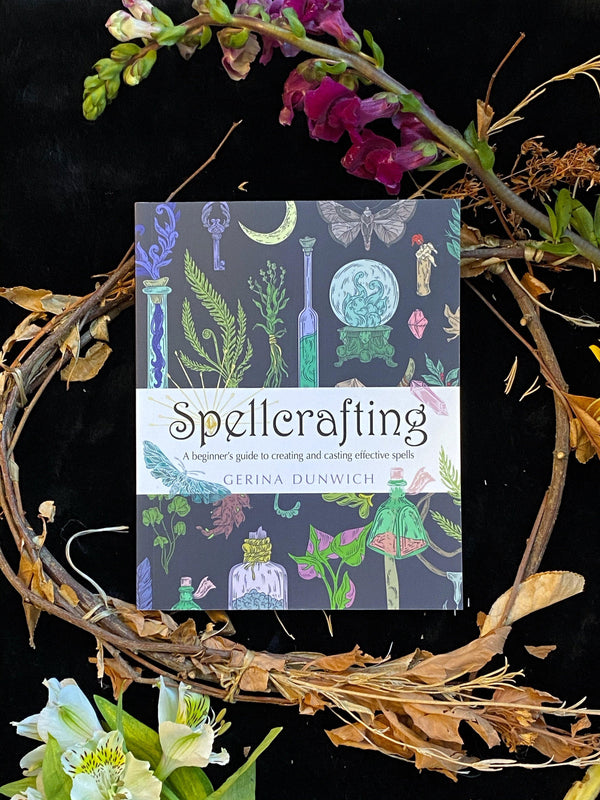 Spellcrafting : A Beginner's Guide to Creating and Casting Effective Spells