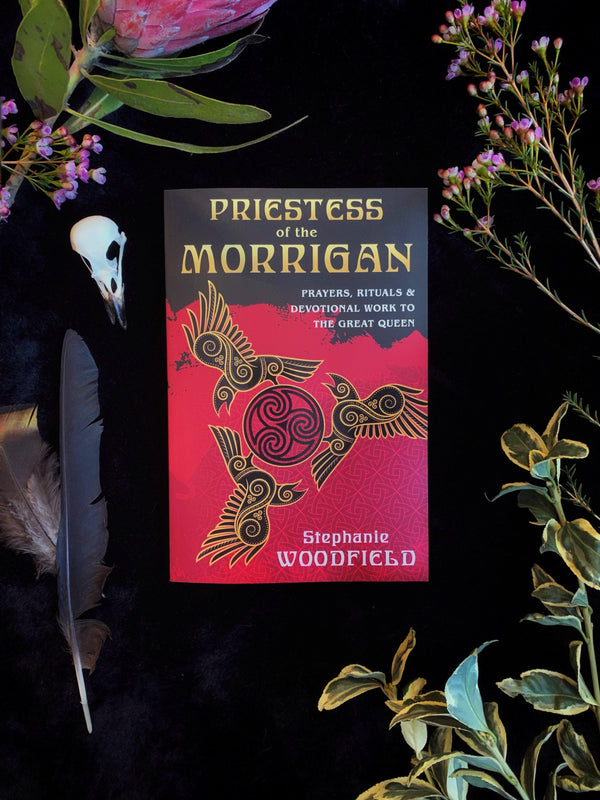 Priestess of the Morrigan : Prayers, Rituals & Devotional Work to The Great Queen