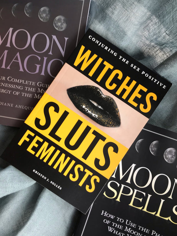 Witches, Sluts, Feminists: Conjuring the Sex Positive - Keven Craft Rituals