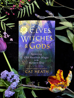 Elves, Witches & Gods : Spinning Old Heathen Magic In the Modern Day