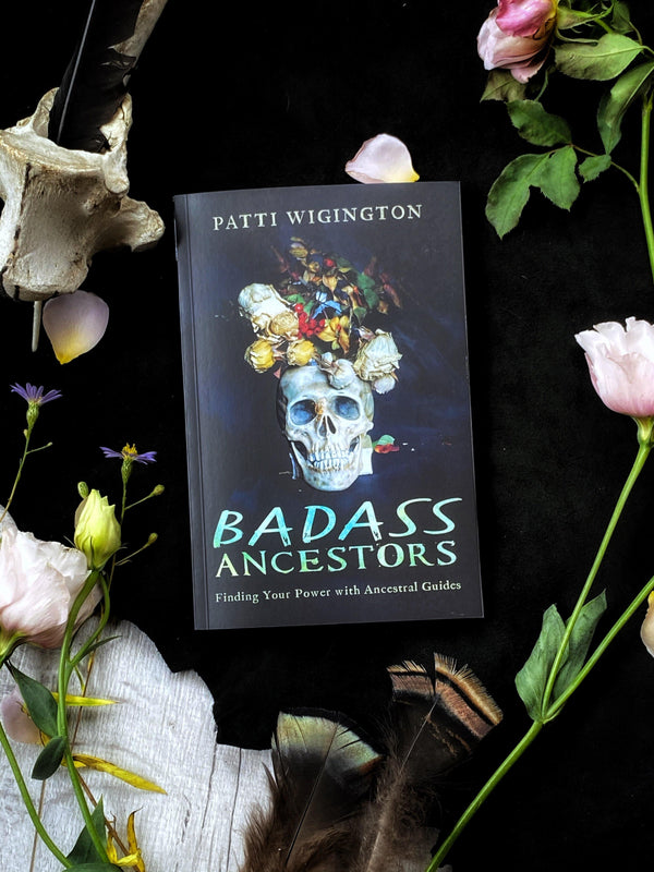 Badass Ancestors: Finding Your Power with Ancestral Guides