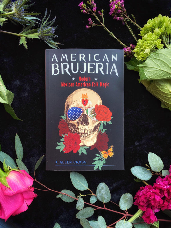 American Brujeria : Modern Mexican-American Folk Magic