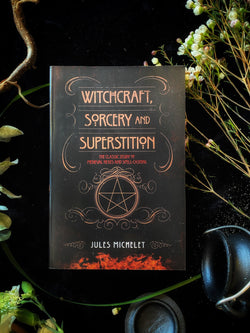 Witchcraft, Sorcery and Superstition: The Classic Study of Medieval Hexes and Spell-Casting - Keven Craft Rituals