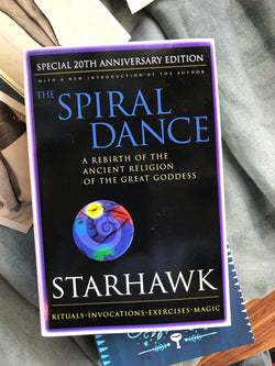 The Spiral Dance: A Rebirth of the Ancient Religion of the Goddess: 20th Anniversary Edition - Keven Craft Rituals