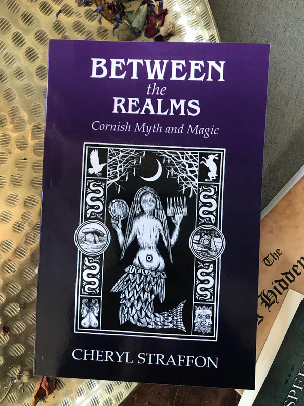 Between the Realms: Cornish Myth an Magic - Keven Craft Rituals
