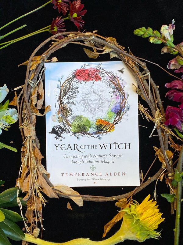 Year of the Witch : Connecting with Nature's Seasons through Intuitive Magick