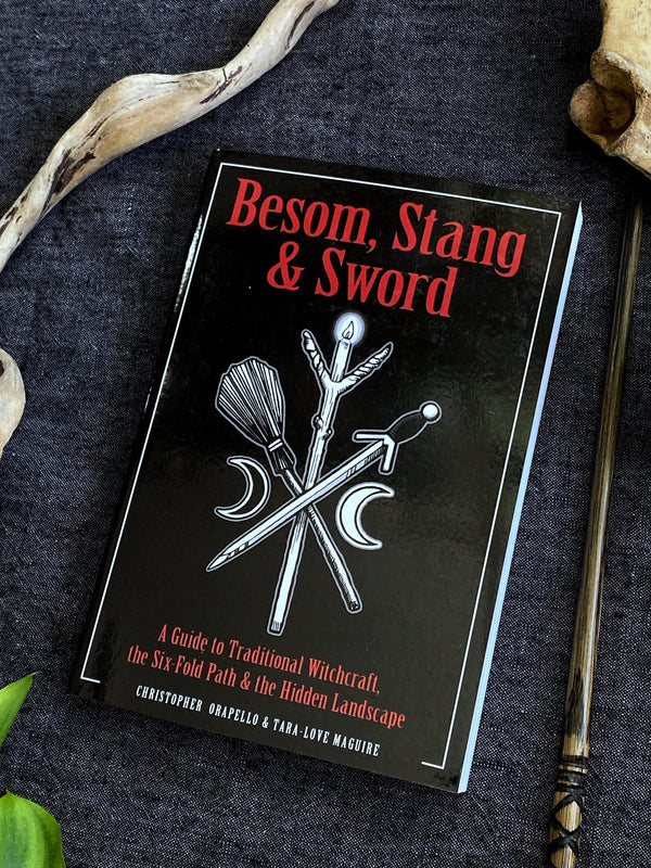 Besom, Stang & Sword: A Guide to Traditional Witchcraft, the Six-Fold Path & the Hidden Landscape - Keven Craft Rituals