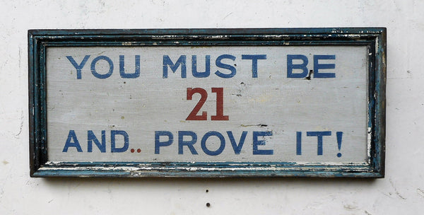 """You Must be 21..."" sign"