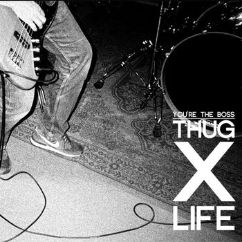 Thug x Life release You're The Boss Demo for Download