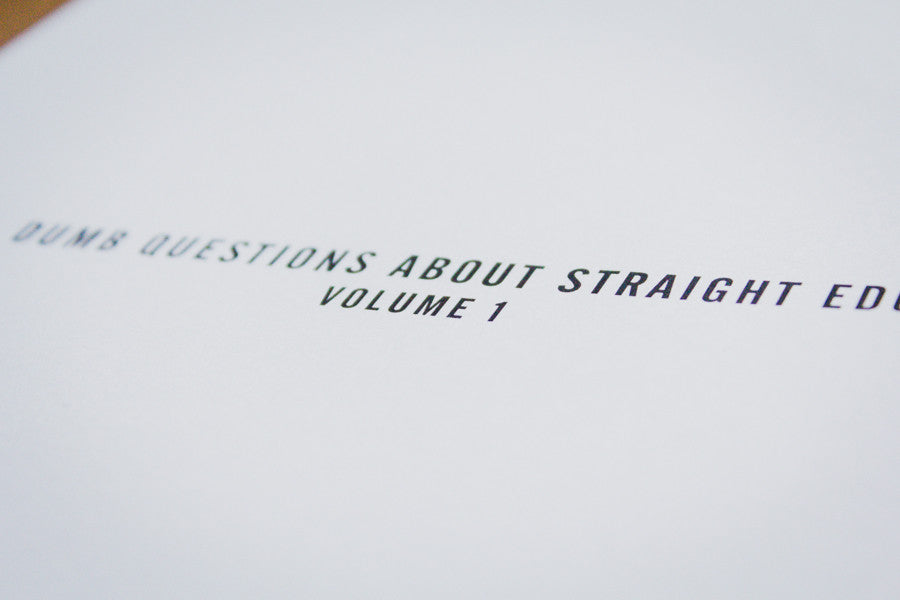 Dumb Questions About Straight Edge Vol. 1
