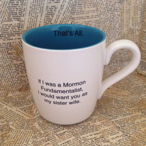 mormon fundamentalist coffee mug