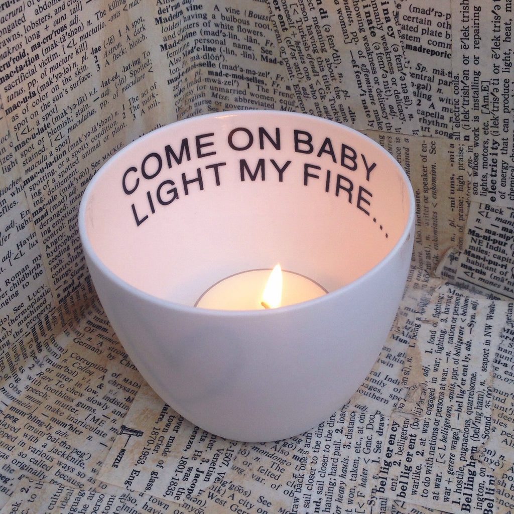 tealight holder: come on baby, light my fire