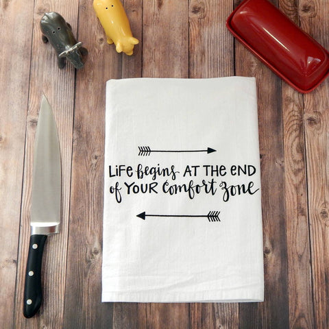 Life Begins at the End of Your Comfort Zone Tea Towel