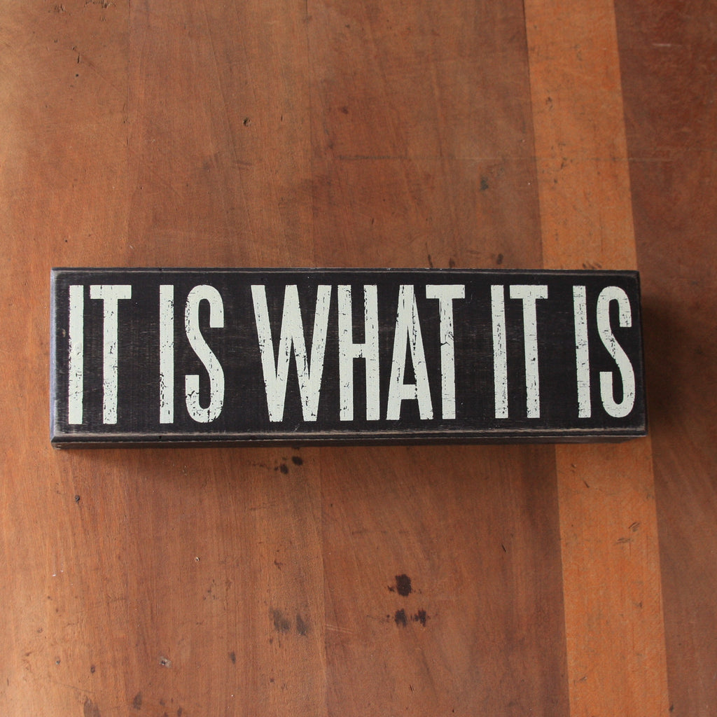 it is what it is box sign
