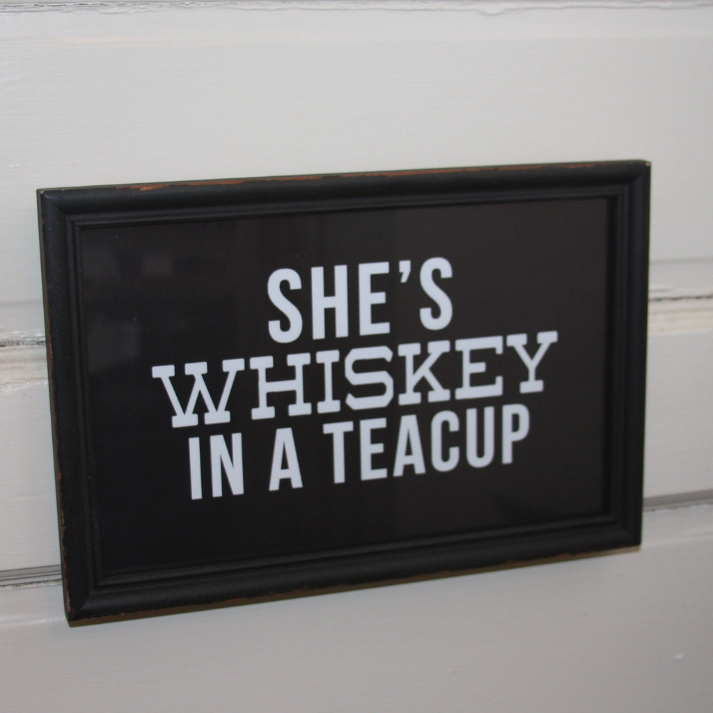 she's whiskey in a teacup framed sign