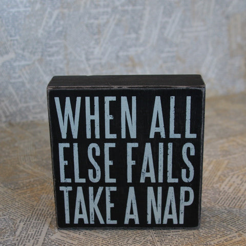 when all else fails take a nap box sign (black)