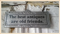 Hanging Tin Sign THE BEST ANTIQUES ARE OLD FRIENDS