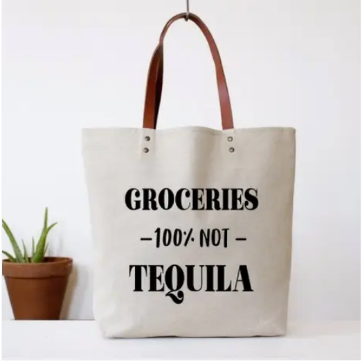 Tote Bag: GROCERIES - 100% NOT- TEQUILA