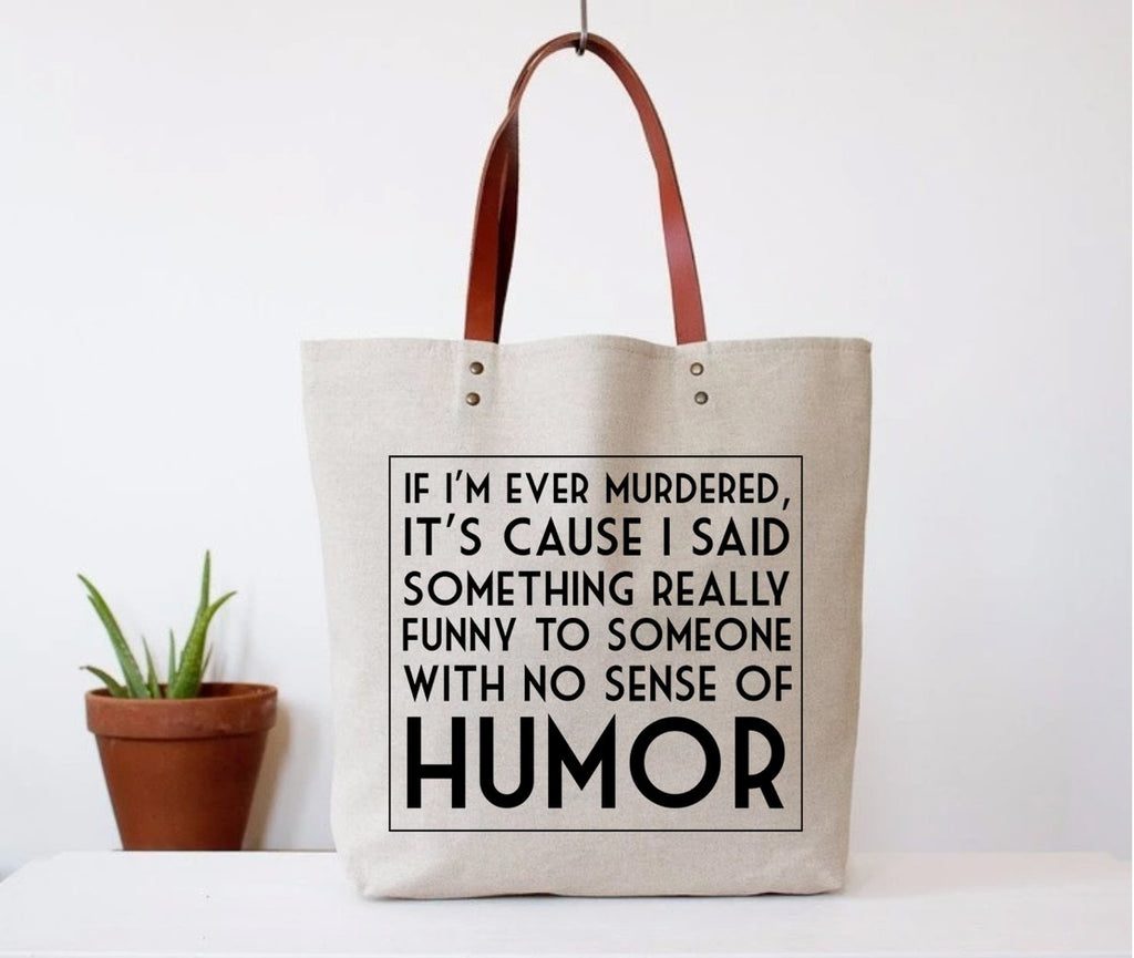 Tote Bag: If I'm Ever Murdered Tote Bag