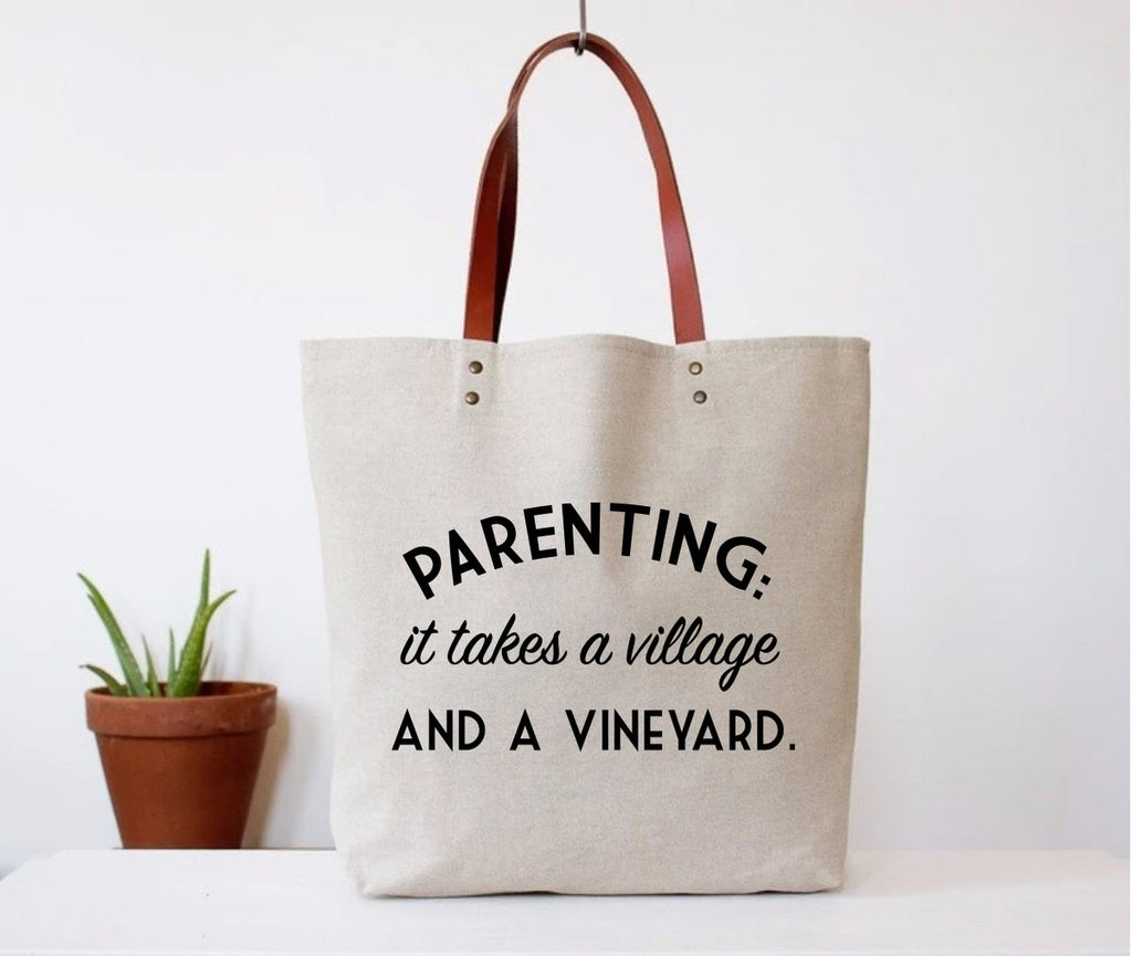 Tote Bag: PARENTING: It takes a village AND a Vineyard