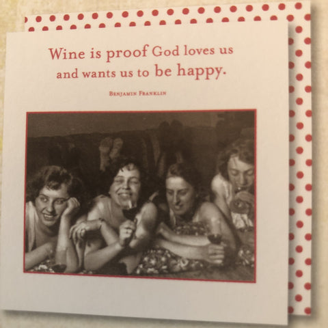 Beverage napkins: Wine is proof God loves us and wants us to be happy.