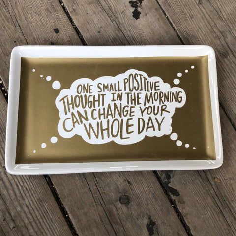 ONE SMALL POSITIVE THOUGHT stoneware dish