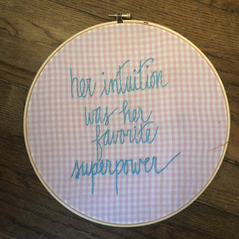 "Embroidery Quote ""her intuition was her favorite superpower"""