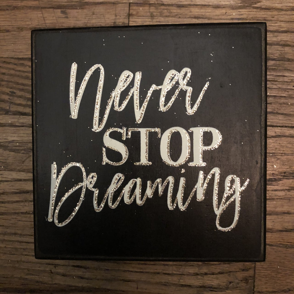 Never Stop Dreaming Box Sign