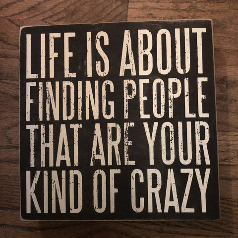 Life is about Finding People Box Sign