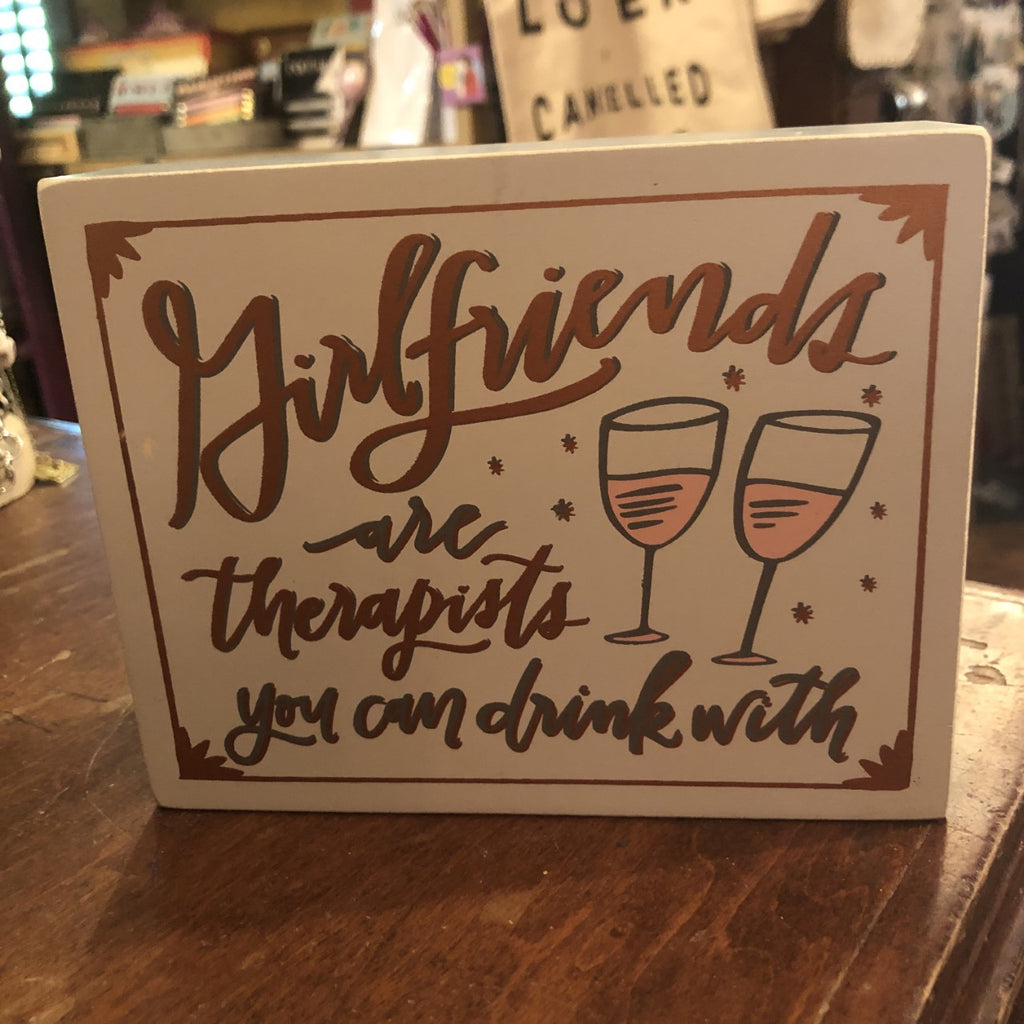 Girlfriends are Therapists Box Sign