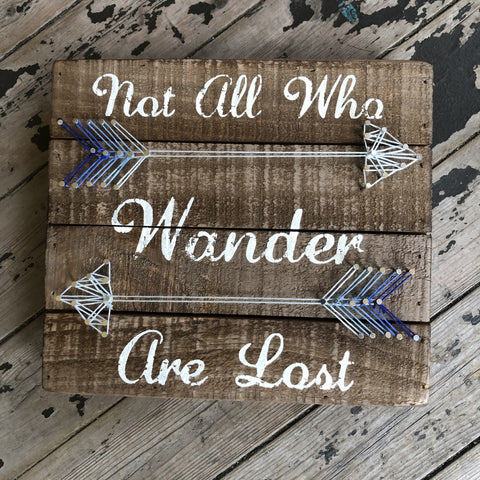 Not All Who Wander Are Lost String Art  Sign