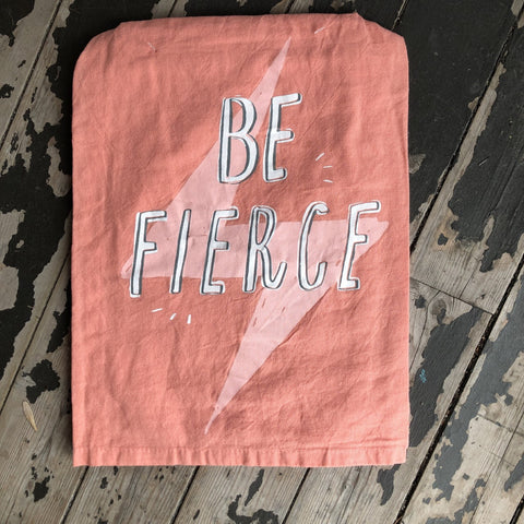 Be Fierce Dish Towel