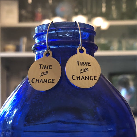 TIME for CHANGE Earrings