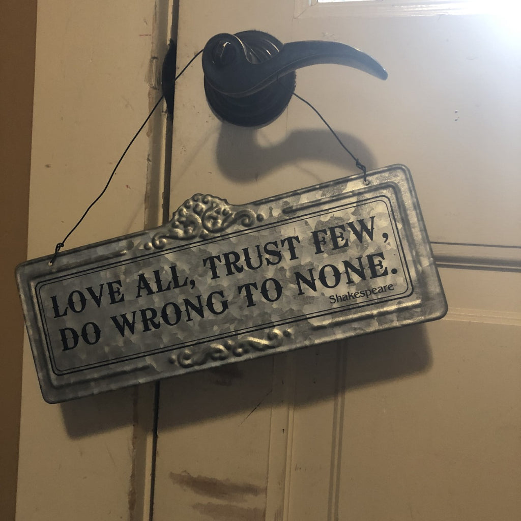 Hanging Tin Sign LOVE ALL, TRUST FEW, DO WRONG TO NONE