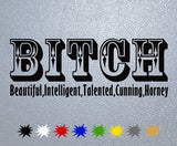 BITCH- Beautiful,Intelligent,Talented,Cunning,Horney Sticker