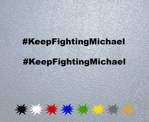 #KeepFightingMichael Sticker (x2)