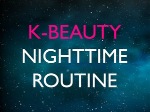 Night Time K-Beauty Routine!