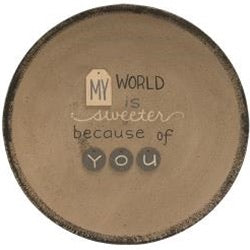 My world is sweeter because of you plate