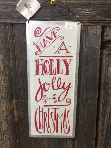 Have A Holly Jolly Christmas Tin Hanging Sign