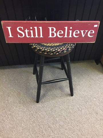 """I Still Believe"" Wood Sign"