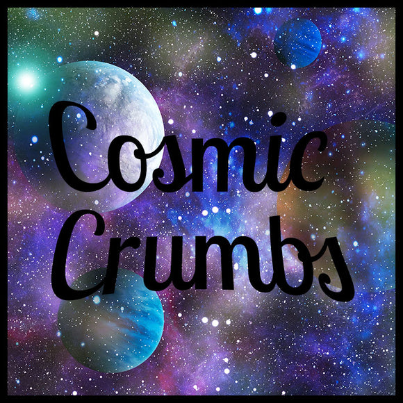 Cosmic Crumbs