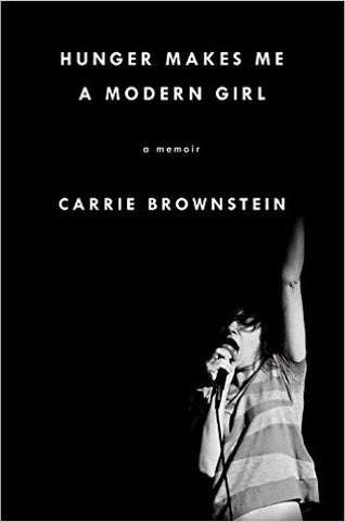 Carrie Brownstein Hunger Makes Me a Modern Girl