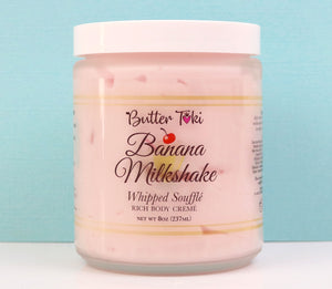 BANANA MILKSHAKE Whipped Soufflé Rich Body Cremé - Botanically Infused Body Butter