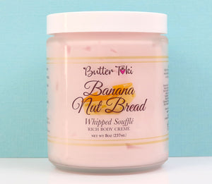 BANANA NUT BREAD Whipped Soufflé Rich Body Cremé - Botanically Infused Body Butter