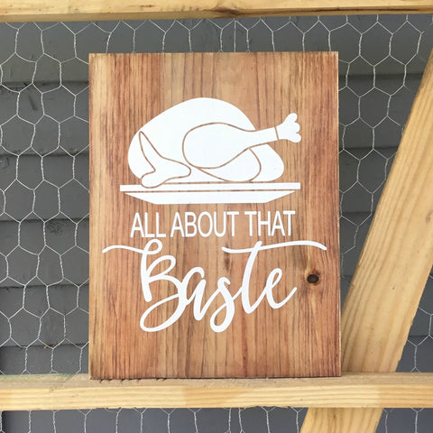 All About That Baste Sign