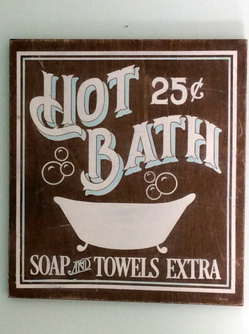 Hot Bath, Soap Extra Vintage Inspired Bathroom Sign