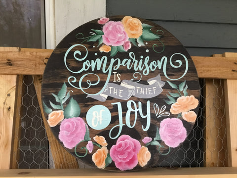 Comparison is the Thief of Joy Hand Painted Round Sign