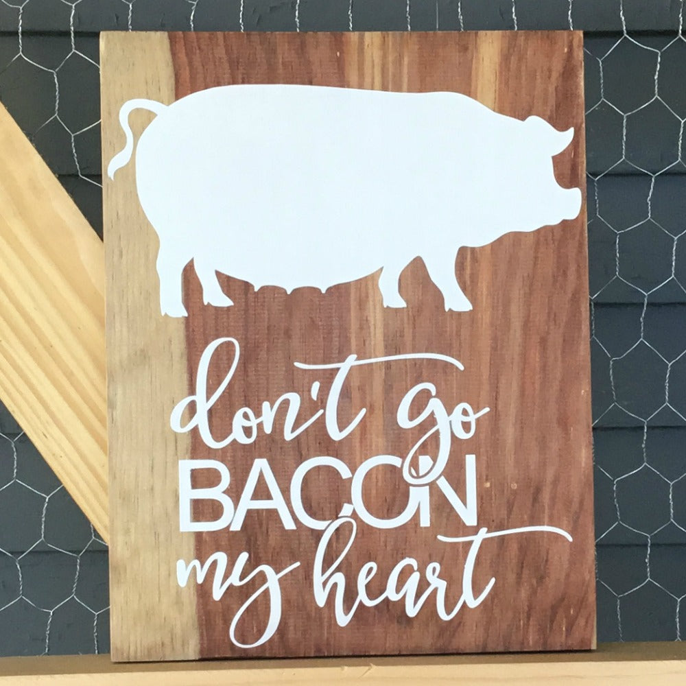 Don't Go Bacon My Heart Pig Sign, Signs - Same As Never