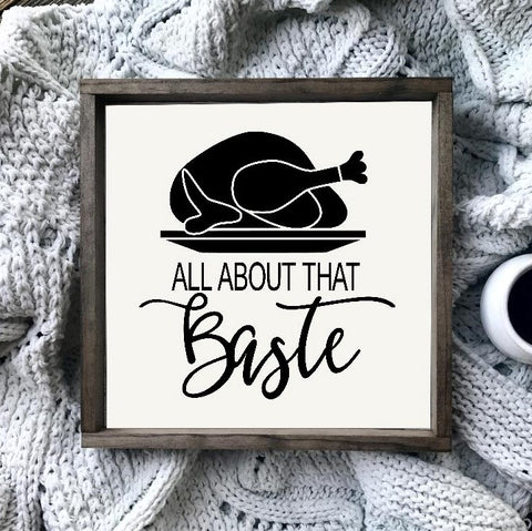 All About That Baste Framed Farmhouse Turkey Sign