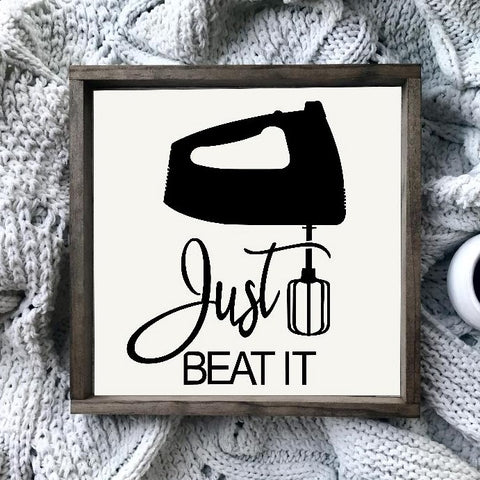 Just Beat It Framed Farmhouse Mixer Sign